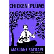 Chicken with Plums by SATRAPI, MARJANE, 9780375714757