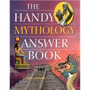 The Handy Mythology Answer Book by Leeming, David A., 9781578594757