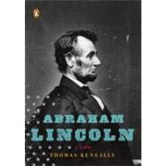 Abraham Lincoln : A Life by Keneally, Thomas (Author), 9780143114758