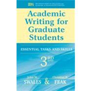 Academic Writing for Graduate Students: Essential Tasks and Skills by Swales, John M.; Freak, Christine B., 9780472034758