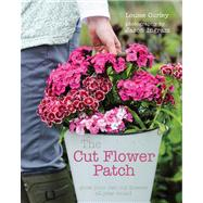 The Cut Flower Patch by Curley, Louise; Ingram, Jason, 9780711234758