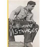 Photography Visionaries by Marien, Mary Warner, 9781780674759