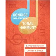 Concise Introduction to Tonal Harmony by Burstein, L. Poundie; Straus, Joseph N., 9780393264760