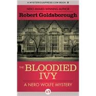 The Bloodied Ivy by Goldsborough, Robert, 9781504034760