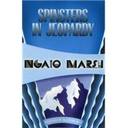 Spinsters in Jeopardy by Marsh, Ngaio, 9781937384760