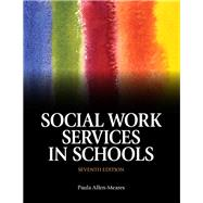 Social Work Services in Schools with Pearson eText -- Access Card Package by Allen-Meares, Paula, 9780133944761