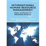 International Human Resource Management : Policies and Practices for Multinational Enterprises by Briscoe; Dennis, 9780415884761