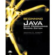 Beginning Java Game Programming, Second Edition by Harbour, Jonathan S., 9781598634761