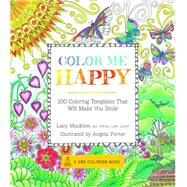 Color Me Happy: 100 Coloring Templates That Will Make You Smile by Mucklow, Lacy; Porter, Angela, 9781937994761