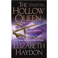The Hollow Queen by Haydon, Elizabeth, 9780765344762