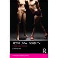 After Legal Equality: Family, Sex, Kinship by Leckey; Robert, 9781138644762