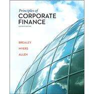 Principles of Corporate Finance by Brealey, Richard; Myers, Stewart; Allen, Franklin, 9780078034763