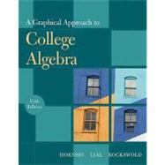 A Graphical Approach to College Algebra by Hornsby, John; Lial, Margaret L.; Rockswold, Gary K., 9780321644763