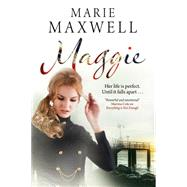 Maggie: A Gripping Saga Set in London of the Swinging 60's by Maxwell, Marie, 9780727884763