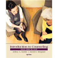 Introduction to Counseling Voices from the Field by Kottler, Jeffrey A.; Shepard, David S., 9781285084763