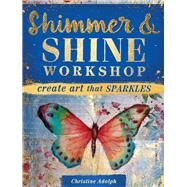 Shimmer & Shine Workshop by Adolph, Christine, 9781440344763