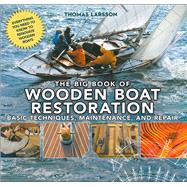 The Big Book of Wooden Boat Restoration by Larsson, Thomas, 9781510704763