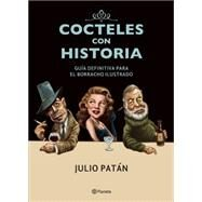 Cócteles con historia / Cocktails with History by Patán, Julio, 9786070724763