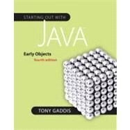 Starting Out with Java : Early Objects by Gaddis, Tony, 9780132164764