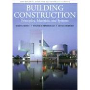 Building Construction Principles, Materials, & Systems 2009 UPDATE by Mehta, Medan, Ph.D.; Scarborough, Walter; Armpriest, Diane, 9780135064764
