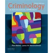 Criminology : A Sociological Approach by Beirne, Piers; Messerschmidt, James W., 9780195394764