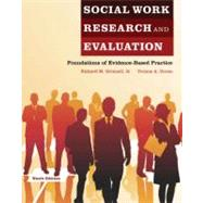 Social Work Research and Evaluation : Foundations of Evidence-Based Practice by Richard M. Grinnell, Jr.; Yvonne A. Unrau, 9780199734764