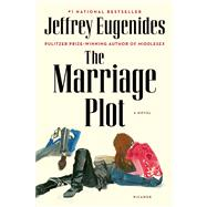 The Marriage Plot A Novel by Eugenides, Jeffrey, 9781250014764