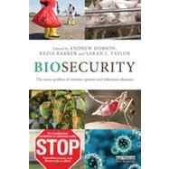 Biosecurity: The Socio-Politics of Invasive Species and Infectious Diseases by Dobson; Andrew, 9780415534765