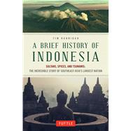 A Brief History of Indonesia by Hannigan, Tim, 9780804844765