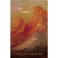 Sea Summit Poems by Lu, Yi; Sze-Lorrain, Fiona, 9781571314765