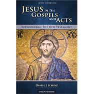 Jesus in the Gospels and Acts: Introducing the New Testament by Scholz, Daniel J.; Kelhoffer, James A., 9781599824765