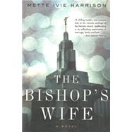 The Bishop's Wife by Harrison, Mette Ivie, 9781616954765