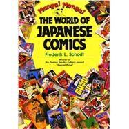 Manga! Manga! The World of Japanese Comics by Schodt, Frederik L.; Tezuka, Osamu, 9781568364766