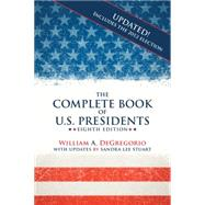 The Complete Book of U.s. Presidents by Degregorio, William A.; Stuart, Sandra Lee (CON), 9781569804766