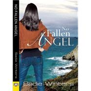 No Fallen Angel by Winters, Sadie, 9781594934766