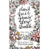 Don't Quit Your Day Dream 20 Hand-drawn Cards to Tear, Color and Share by Robertson, Bethany, 9781612434766