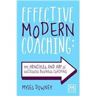 Effective Modern Coaching by Downey, Miles, 9781907794766