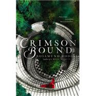 Crimson Bound by Hodge, Rosamund, 9780062224767