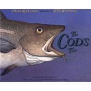 The Cod's Tale by Kurlansky, Mark; Schindler, S. D., 9780399234767