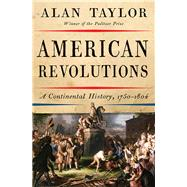 American Revolutions by Taylor, Alan, 9780393354768