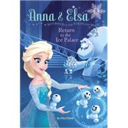 Anna & Elsa #8: Return to the Ice Palace (Disney Frozen) by DAVID, ERICALEGRAMANDI, FRANCESCO, 9780736434768