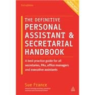 The Definitive Personal Assistant & Secretarial Handbook by France, Sue, 9780749474768