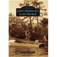 John Apperson's Lake George by Brown, Ellen Apperson, 9781467124768