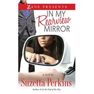 In My Rearview Mirror A Novel by Perkins, Suzetta, 9781593094768
