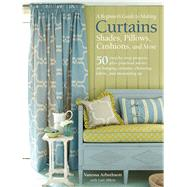 A Beginner's Guide to Making Curtains, Shades, Pillows, Cushions, and More by Arbuthnott, Vanessa; Abbott, Gail, 9781782494768