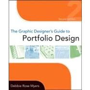 The Graphic Designer's Guide to Portfolio Design by Myers, Debbie Rose, 9780470184769