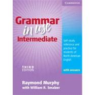 Grammar in Use Intermediate Student's Book with answers: Self-study Reference and Practice for Students of North American English by Raymond Murphy , With William R. Smalzer, 9780521734769