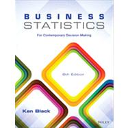 Business Statistics: For Contemporary Decision Making by Black, Ken, 9781118494769