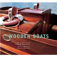 Wooden Boats: The Art of Loving and Caring for Wooden Boats by Af Malmborg, Andreas; Husberg, Ola, 9781632204769