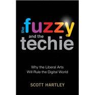 The Fuzzy and the Techie by Hartley, Scott, 9780544944770